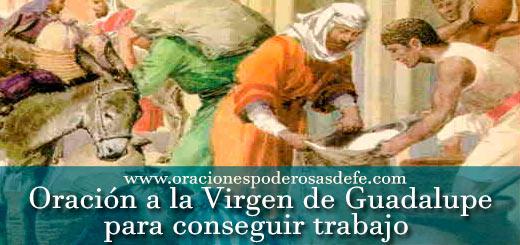 Oración poderosa y efectiva a la Virgen de Guadalupe para conseguir trabajo