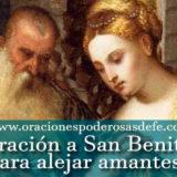 Oración a San Benito para alejar amantes