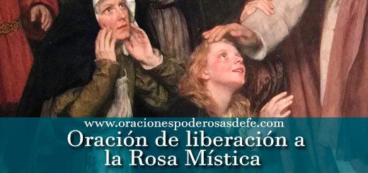 Oración de liberación a la Rosa Mística