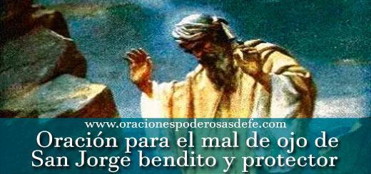 Oración para el mal de ojo a San Jorge bendito y protector